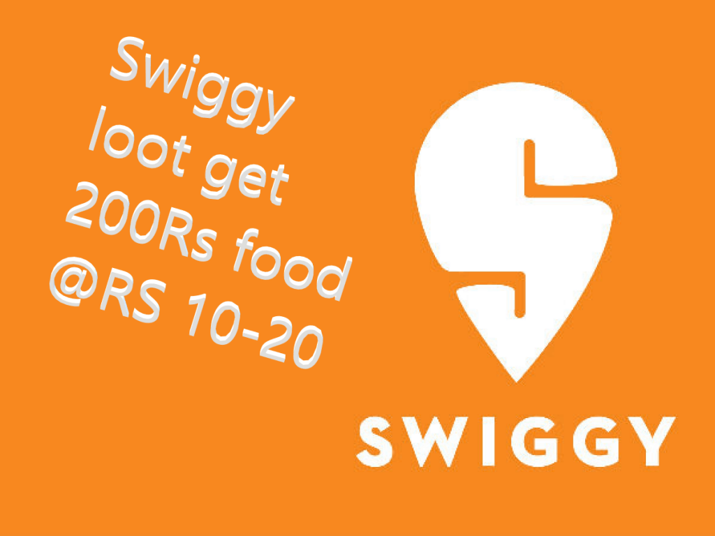 Swiggy loot get 200Rs food @RS 10-20